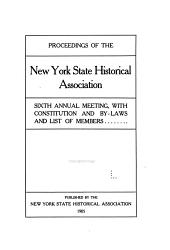 Proceedings of the New York State Historical Association: ... Annual Meeting with Constitution and By-laws and List of Members, Volume 5