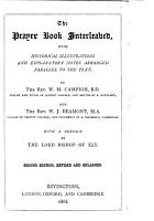 The Prayer Book Interleaved  with Historical Illustrations and Explanatory Notes Arranged Parallel to the Text  by the Rev  W  M  Campion     and the Rev  W  J  Beamont     With a Preface by the Lord Bishop of Ely  Second Edition  Revised and Enlarged PDF