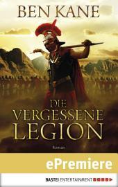 Die vergessene Legion: Roman