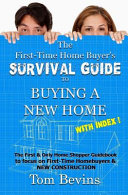 The First-Time Home Buyer's Survival Guide to Buying a New Home