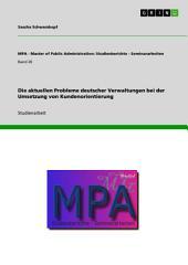 Die aktuellen Probleme deutscher Verwaltungen bei der Umsetzung von Kundenorientierung