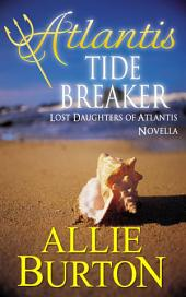 Atlantis Tide Breaker: Lost Daughters of Atlantis Novella