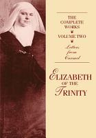 The Complete Works of Elizabeth of the Trinity volume 2 PDF