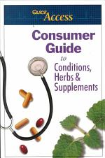 Quick Access Consumer Guide to Conditions, Herbs & Supplements