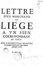 Lettre d'un marchand de Liège à un sien correspondant de Paris ; avec l'Instruction secrette du cardinal Mazarin pour Zongo Ondedei retournant à Paris