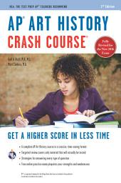 AP® Art History Crash Course Book + Online: Edition 2