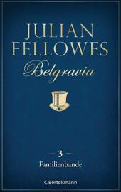 Belgravia (3) - Familienbande