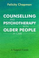 Counselling and Psychotherapy with Older People in Care PDF