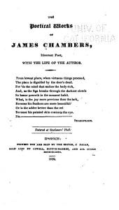 The Poetical Works of James Chambers, Itinerant Poet: With the Life of the Author ...