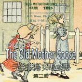 01 - The Old Mother Goose, Volume 3 (Traditional Chinese): 老鵝媽媽(三)(繁體)