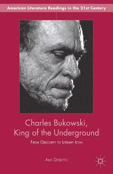 Charles Bukowski  King of the Underground PDF