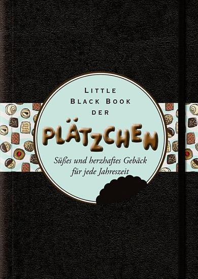 Little Black Book der Pl  tzchen PDF
