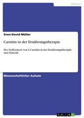 Carnitin in der Ernährungstherapie: Der Stellenwert von L-Carnitin in der Ernährungstherapie und Diätetik