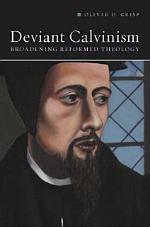 Deviant Calvinism Book