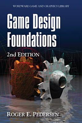 Game Design Foundations Second Edition