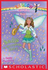 Music Fairies #7: Sadie the Saxophone Fairy