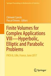 Finite Volumes for Complex Applications VIII - Hyperbolic, Elliptic and Parabolic Problems: FVCA 8, Lille, France, June 2017