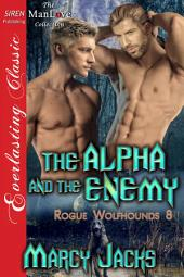 The Alpha and the Enemy [Rogue Wolfhounds 8]