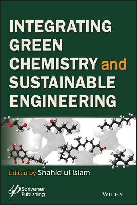 Integrating Green Chemistry and Sustainable Engineering