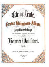 Kleine Leute. Erstes Melodieen-Album für junge Clavier Anfänger. Op. 86