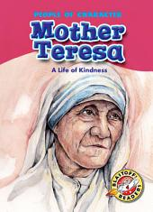 Mother Teresa: A Life of Kindness: A Life of Kindness