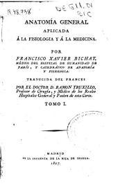 Anatomía general aplicada á la fisiología y á la medicina: Volumen 1