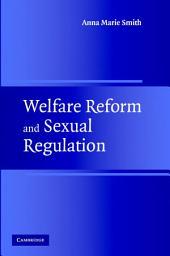 Welfare Reform and Sexual Regulation