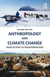 Anthropology and Climate Change: From Actions to Transformations, Edition 2