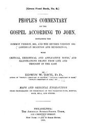 People's Commentary on the Gospel According to John: Containing the Common Version, 1611, and the Revised Version 1881 ... with Critical, Exegetical and Applicative Notes ...
