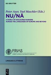 NU / NÅ: A Family of Discourse Markers Across the Languages of Europe and Beyond
