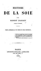 Histoire de la soie: Temps antérieurs au vii. siècle de l'ère Chretienne