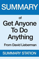 Summary of Get Anyone to Do Anything PDF