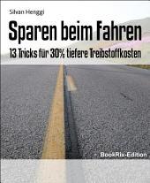 Sparen beim Fahren: 13 Tricks für 30% tiefere Treibstoffkosten