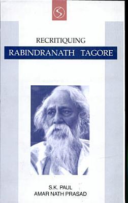 Recritiquing Rabindranath Tagore PDF