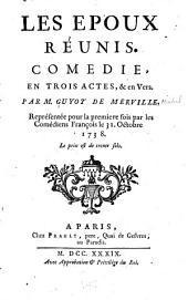 Les epoux réunis: Comedie, en trois actes, & en vers