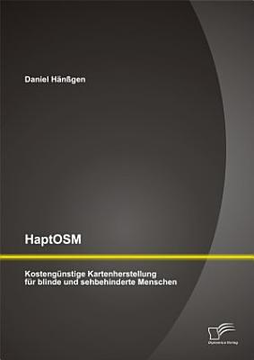 HaptOSM  Kosteng  nstige Kartenherstellung f  r blinde und sehbehinderte Menschen PDF