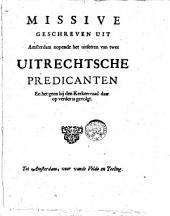 Missive geschreven uit Amsterdam nopende het uitsetten van twee Uitrechtsche predicanten en het geen bij den kerken-raad daar op verder is gevolgt