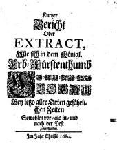 Kurtzer Bericht oder Extract, wie sich in dem königl. Erb-Fürstenthumb Glogau bey jetzo aller Orten gefährlichen Zeiten sowohlen vor als in und nach der Pest zu verhalten