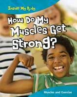 How Do My Muscles Get Strong  PDF