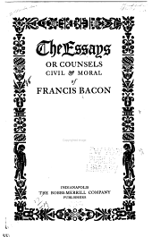 The Essays: Or Councils, Civil & Moral, of Francis Bacon