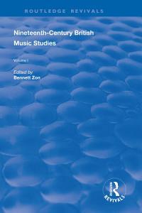 Nineteenth Century British Music Studies PDF