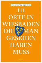 111 Orte in Wiesbaden  die man gesehen haben muss PDF