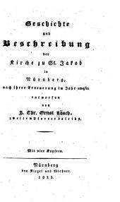Geschichte und Beschreibung der Kirche zu St. Jakob in Nürnberg nach ihrer Erneuerung im Jahr 1824/25
