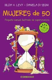 Mujeres de 50: Pequeño manual ilustrado de supervivencia