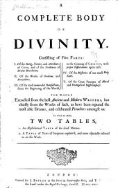 A Complete Body of Divinity: Consisting of Five Parts ... The Whole Extracted from the Best Ancient and Modern Writers, But Chiefly Form the Works of Such, as Have Been Reputed the Most Able Divines, and Celebrated Preachers Amongst Us. ...