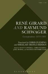 René Girard and Raymund Schwager: Correspondence 1974-1991