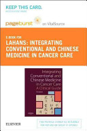 Integrating Conventional and Chinese Medicine in Cancer Care   Pageburst E book on Vitalsource
