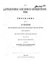 De antiquissimae agri romani distributionis fide: programma quo ad orationem pro litterarum politicarum professoris ordinarii munere rite capessendo ...