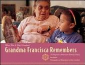 Grandma Francisca Remembers: A Hispanic-American Family Story