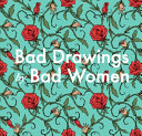 Download Bad Drawings by Bad Women Book